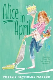 Alice in April ebook by Phyllis Reynolds Naylor
