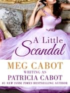 A Little Scandal ebook by Patricia Cabot, Meg Cabot