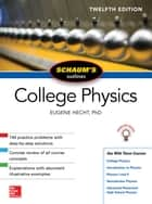 Schaum's Outline of College Physics, Twelfth Edition ebook by Eugene Hecht