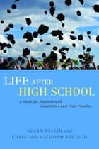 Life After High School ebook by Susan Yellin,Christina Cacioppo Bertsch