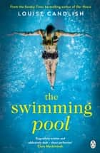 The Swimming Pool - A gripping, twisty suspense from the bestselling author of Our House ebook by Louise Candlish