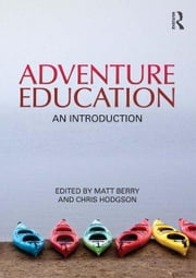 Adventure Education - An Introduction ebook by Chris Hodgson,Matt Berry