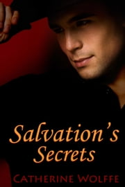 Salvation's Secrets (The Loflin Legacy Prequel) ebook by Catherine Wolffe