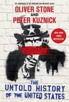 The Untold History of the United States ebook by Oliver Stone,Peter Kuznick