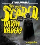 Star Wars: Are You Scared, Darth Vader? ebook by Adam Rex
