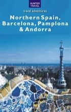 Northern Spain Travel Adventures ebook by Kelly Lipscomb