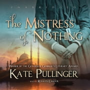 The Mistress of Nothing audiobook by Kate Pullinger
