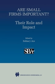 Are Small Firms Important? Their Role and Impact ebook by Stephen J. Ackermann