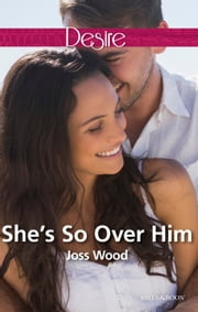 She's So Over Him ebook by Joss Wood