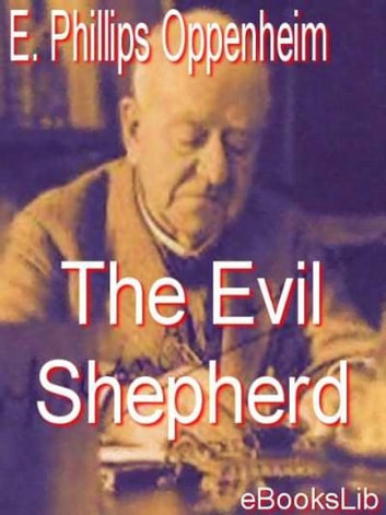 The Evil Shepherd ebook by E. Phillips Oppenheim