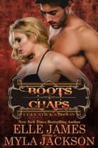 Boots & Chaps ebook by Myla Jackson, Elle James