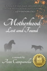 Motherhood: Lost and Found ebook by Ann Campanella