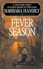 Fever Season ebook by Barbara Hambly