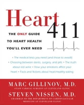 Heart 411 - The Only Guide to Heart Health You'll Ever Need ebook by Marc Gillinov, M.D.,Steven Nissen, M.D.