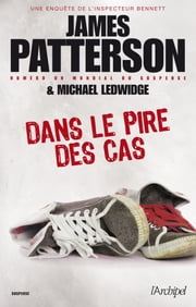 Dans le pire des cas eBook by James Patterson