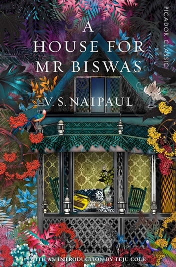 A House For Mr Biswas - Picador Classic ebook by V. S. Naipaul