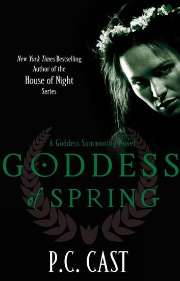 Goddess Of Spring - Number 2 in series ebook by P. C. Cast