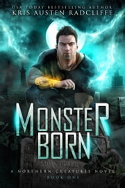 Monster Born ebook by Kris Austen Radcliffe