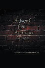 Delivered From Destruction ebook by Trina Montreuil Brown