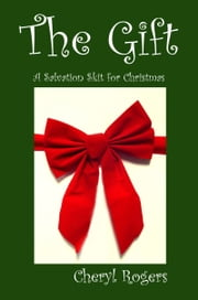 The Gift: A Salvation Skit for Christmas ebook by Cheryl Rogers