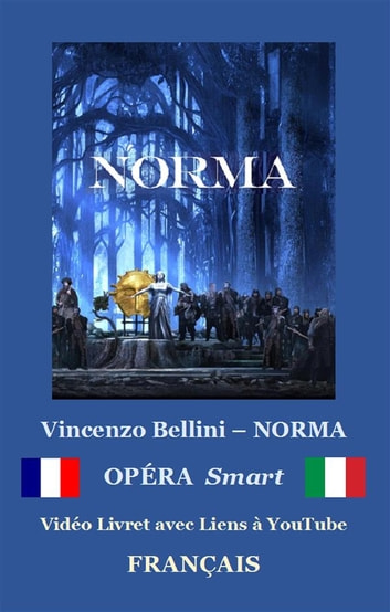 NORMA (avec notes) - Libretto ebook (FRANÇAIS - Italien) ebook by Dino Finetti,Vincenzo BELLINI