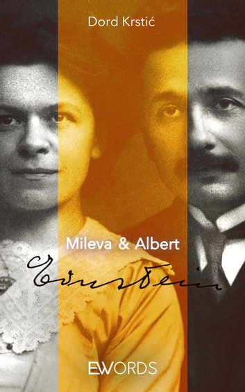 Mileva & Albert Einstein eBook by Dord Krstić