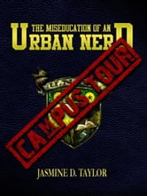 The Miseducation of an Urban Nerd: Campus Tour ebook by Taylor, Jasmine Danielle