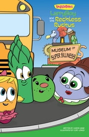 VeggieTales SuperComics: LarryBoy and the Reckless Ruckus ebook by Big Idea Entertainment, LLC,Aaron Linne,Cory Jones