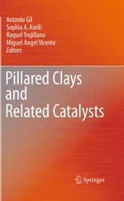 Pillared Clays and Related Catalysts ebook by Antonio Gil,Sophia A. Korili,Raquel Trujillano,Miguel Angel Vicente