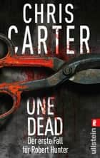 One Dead - Novella - Der erste Fall für Robert Hunter ebook by Chris Carter, Sybille Uplegger