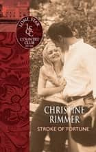 Stroke of Fortune ebook by Christine Rimmer