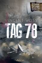 Zombie Zone Germany: Tag 78 - Eine ZZG-Novelle ebook by Vincent Voss, Torsten Exter