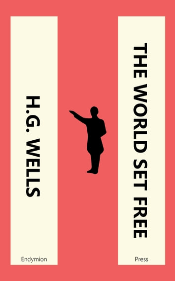 The World Set Free ebook by H. G. Wells