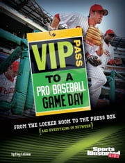 VIP Pass to a Pro Baseball Game Day - From the Locker Room to the Press Box (and Everything in Between) ebook by Clay Latimer