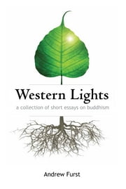 Western Lights - A Collection of Short Essays on Buddhism ebook by Andrew Furst
