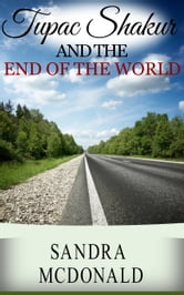 Tupac Shakur and the End of the World ebook by Sandra McDonald