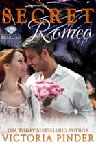 Secret Romeo ebook by Victoria Pinder