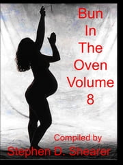 Bun In The Oven Volume 08 ebook by Stephen Shearer