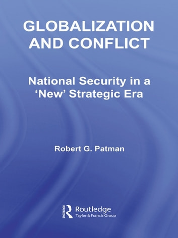 Globalization and Conflict - National Security in a 'New' Strategic Era ebook by