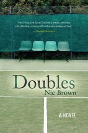 Doubles - A Novel ebook by Nic Brown