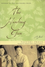 The Hunting Gun ebook by Yasushi Inoue,Sanford Goldstein