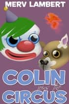 Colin Joins the Circus ebook by Merv Lambert