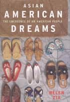 Asian American Dreams ebook by Helen Zia