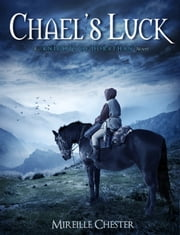 Chael's Luck (A Knights of Dorathan Novel) ebook by Mireille Chester