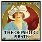 Offshore Pirate, The - Classic Tales Edition audiobook by