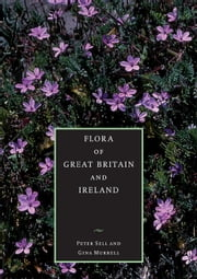 Flora of Great Britain and Ireland: Volume 5, Butomaceae - Orchidaceae ebook by Peter Sell,Gina Murrell,S. M. Walters