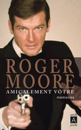 Amicalement Vôtre ebook by Roger Moore