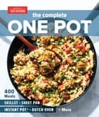The Complete One Pot - 400 Meals for Your Skillet, Sheet Pan, Instant Pot®, Dutch Oven, and More ebook by