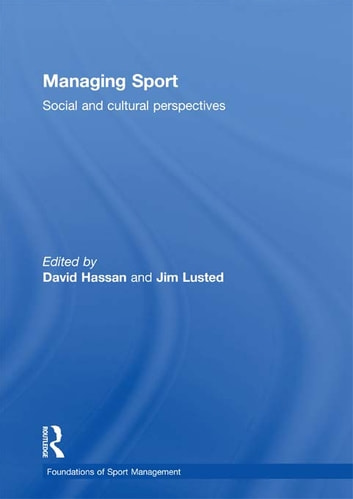 Managing Sport - Social and Cultural Perspectives ebook by