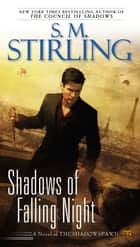 Shadows of Falling Night ebook by S. M. Stirling